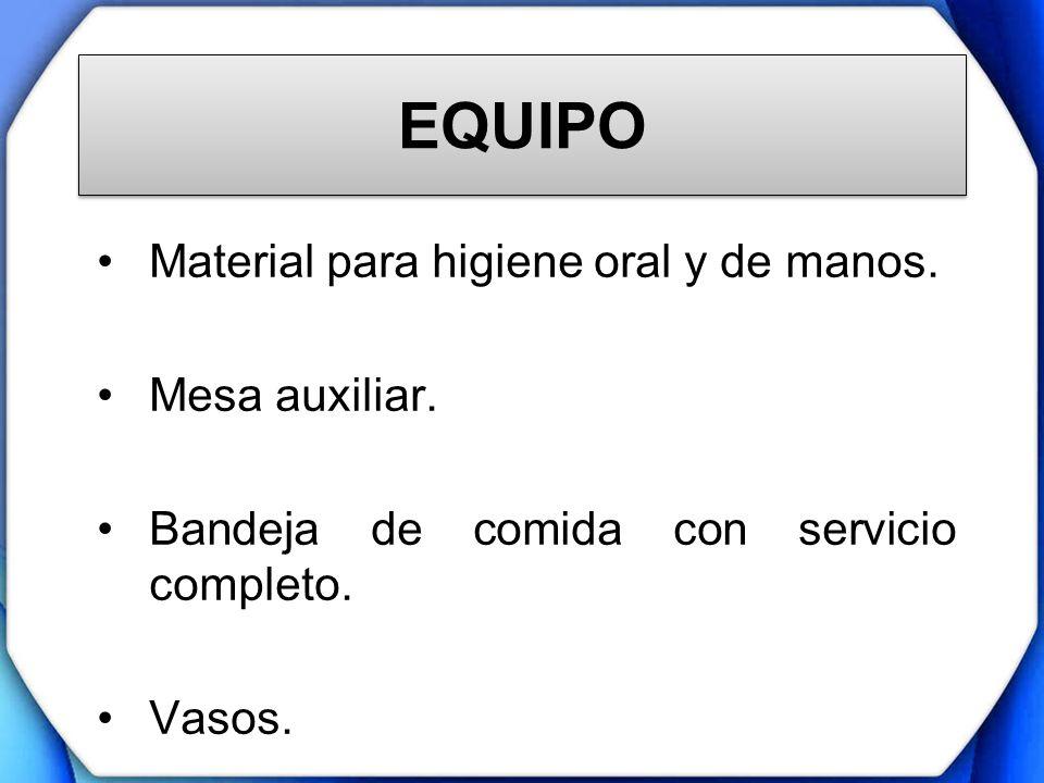 EQUIPO Material para higiene oral y de manos. Mesa auxiliar.