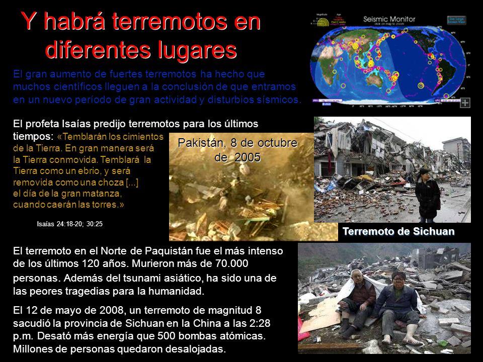 Y habrá terremotos en diferentes lugares