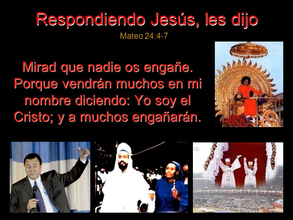 Respondiendo Jesús, les dijo