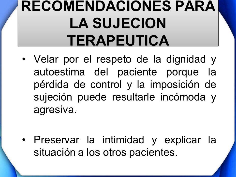 RECOMENDACIONES PARA LA SUJECION TERAPEUTICA