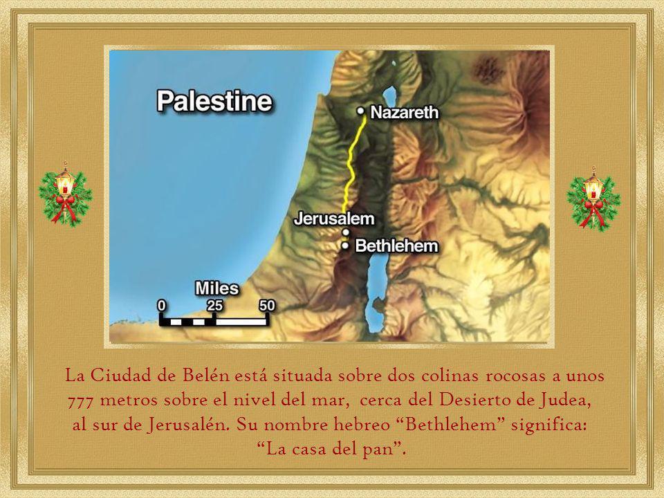 al sur de Jerusalén. Su nombre hebreo Bethlehem significa: