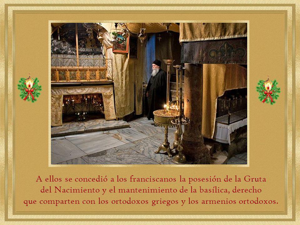 A ellos se concedió a los franciscanos la posesión de la Gruta