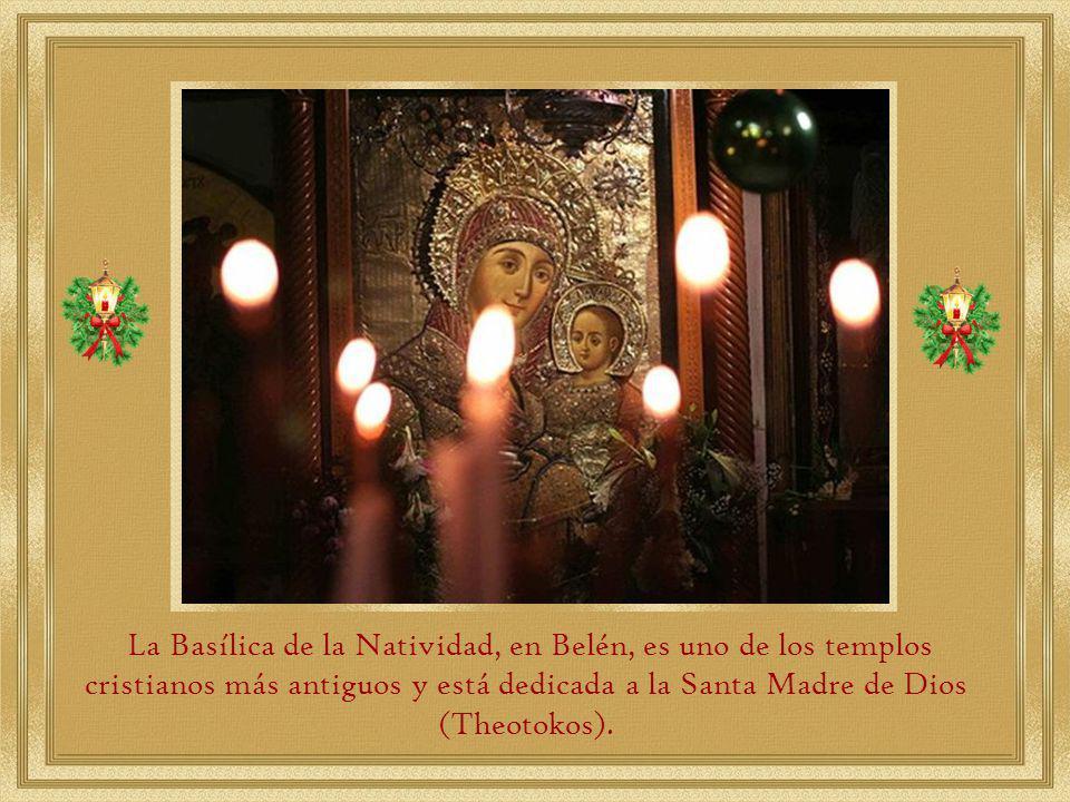 La Basílica de la Natividad, en Belén, es uno de los templos cristianos más antiguos y está dedicada a la Santa Madre de Dios (Theotokos).