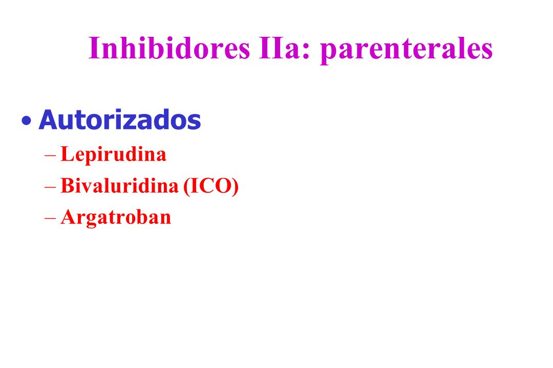 Inhibidores IIa: parenterales