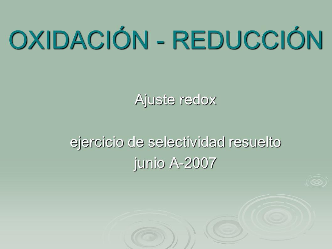 Ajuste redox ejercicio de selectividad resuelto junio A-2007
