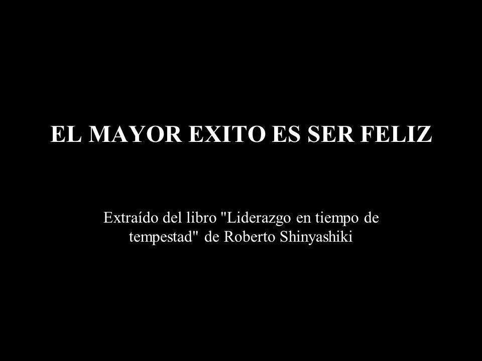 EL MAYOR EXITO ES SER FELIZ