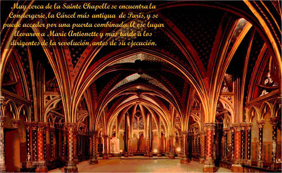 Muy cerca de la Sainte Chapelle se encuentra la Conciergerie, la Cárcel más antigua de Paris, y se puede acceder por una puerta combinada.