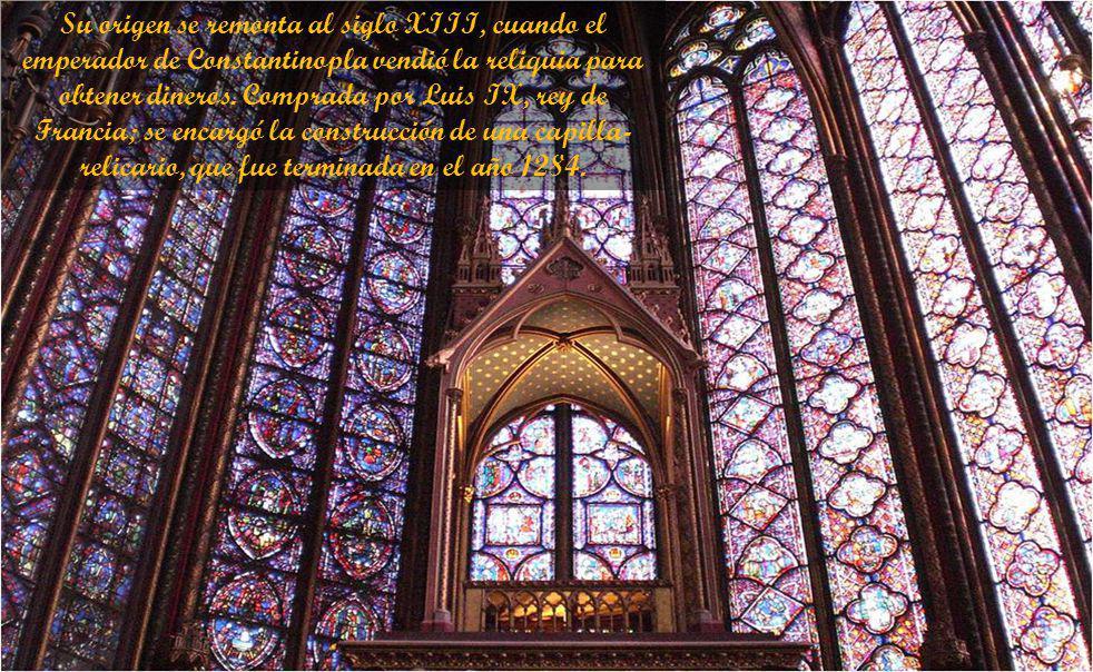 Su origen se remonta al siglo XIII, cuando el emperador de Constantinopla vendió la reliquia para obtener dineros.