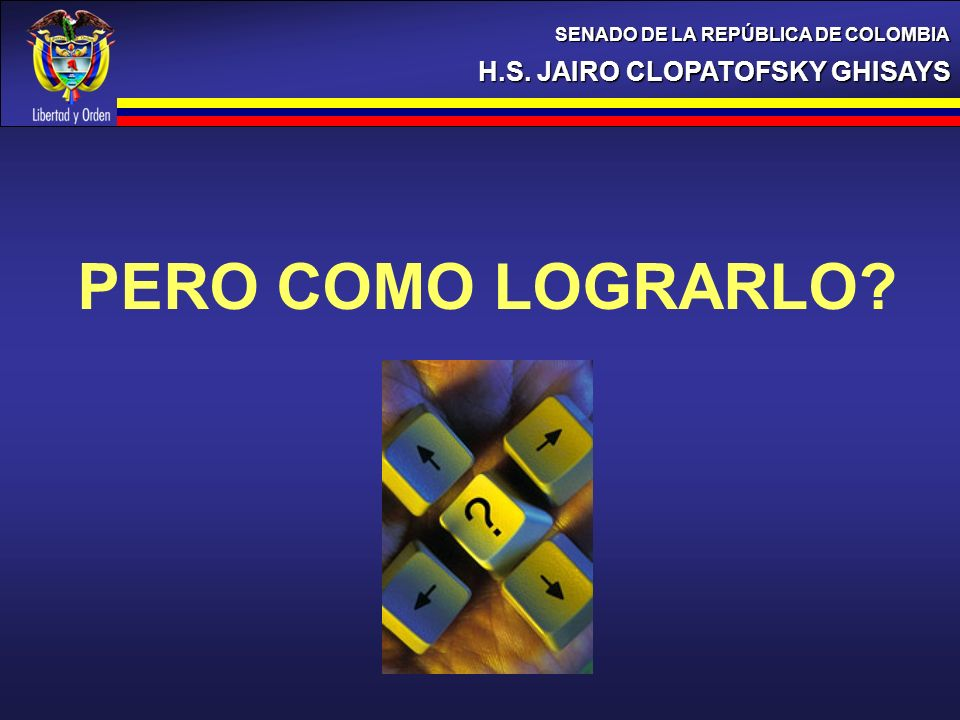 PERO COMO LOGRARLO H.S. JAIRO CLOPATOFSKY GHISAYS