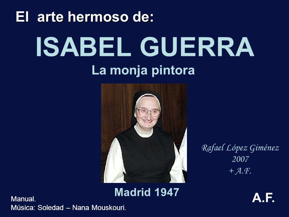 ISABEL GUERRA El arte hermoso de: La monja pintora A.F. Madrid 1947