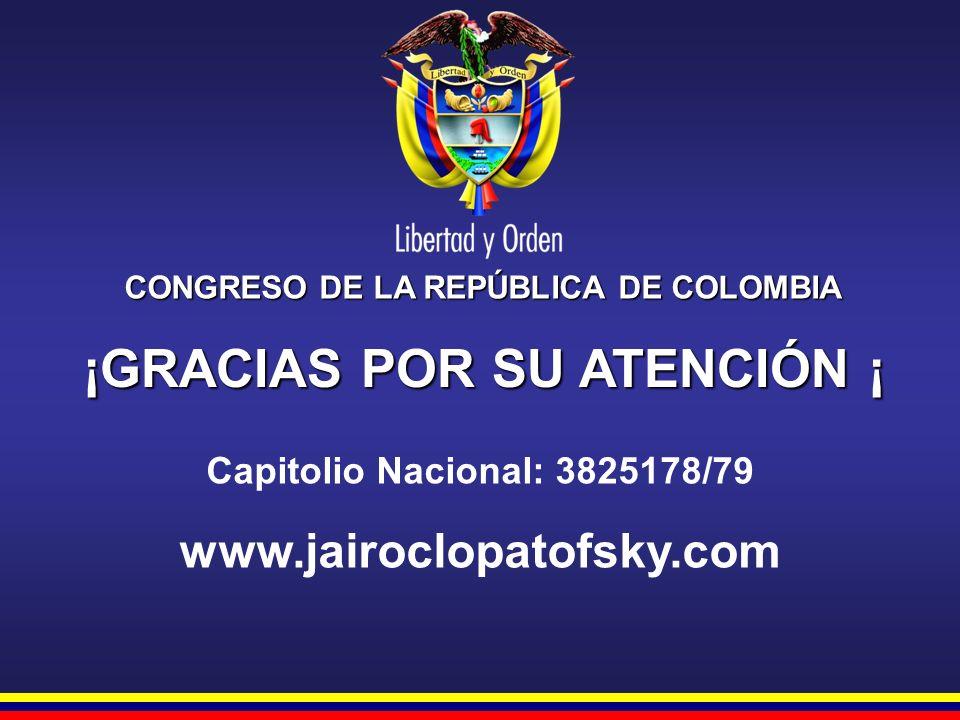CONGRESO DE LA REPÚBLICA DE COLOMBIA ¡GRACIAS POR SU ATENCIÓN ¡