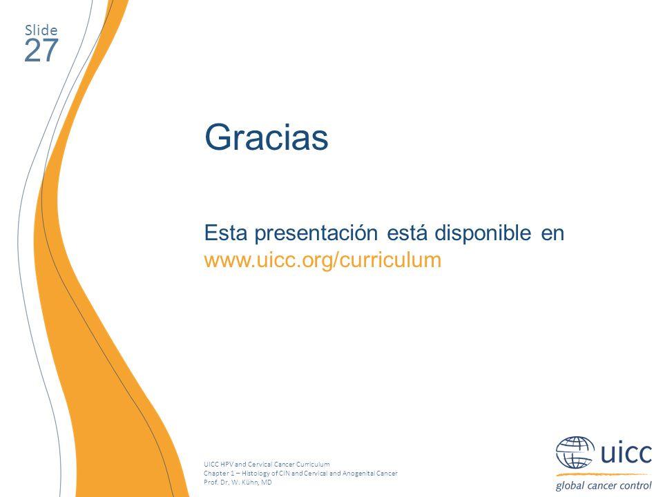 Slide 27. Gracias. Esta presentación está disponible en www.uicc.org/curriculum.