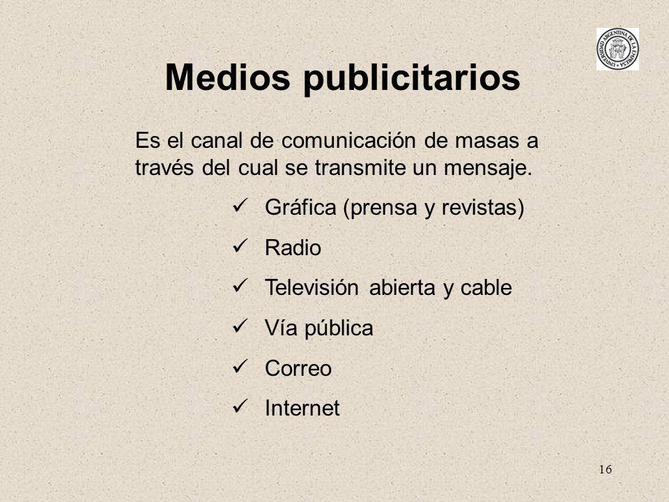 Medios publicitariosEs el canal de comunicación de masas a través del cual se transmite un mensaje.