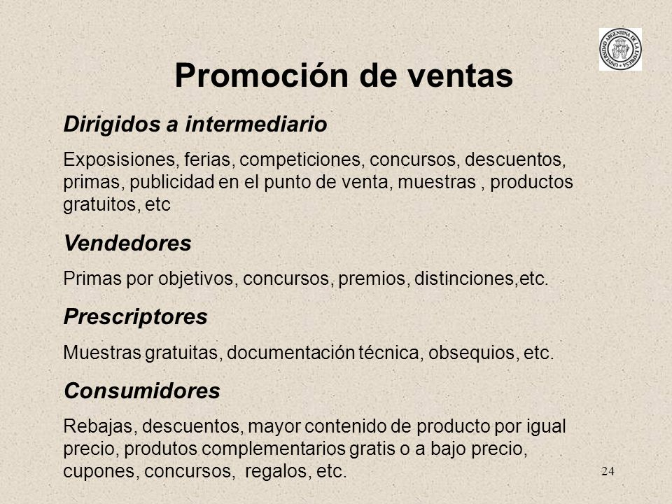 Promoción de ventas Dirigidos a intermediario Vendedores Prescriptores