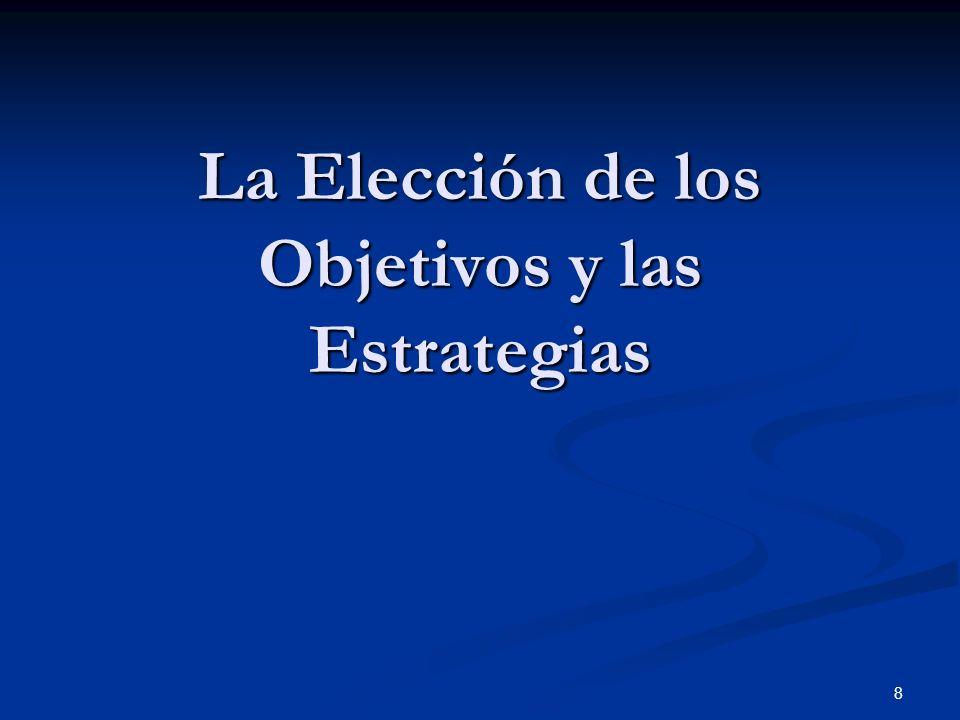 La Elección de los Objetivos y las Estrategias