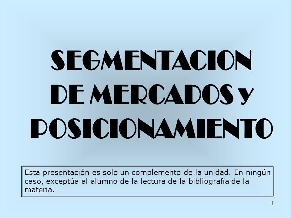 SEGMENTACION DE MERCADOS y POSICIONAMIENTO