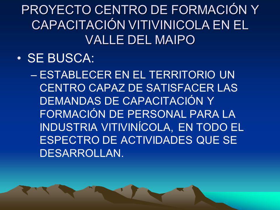 PROYECTO CENTRO DE FORMACIÓN Y CAPACITACIÓN VITIVINICOLA EN EL VALLE DEL MAIPO