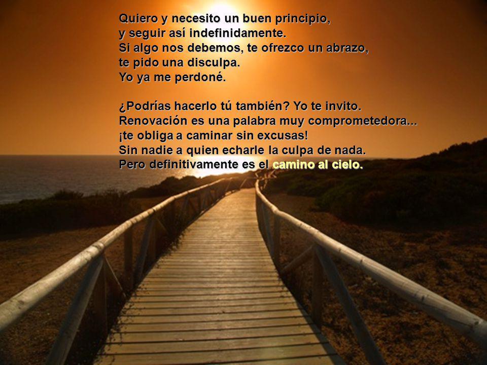 Quiero y necesito un buen principio, y seguir así indefinidamente.