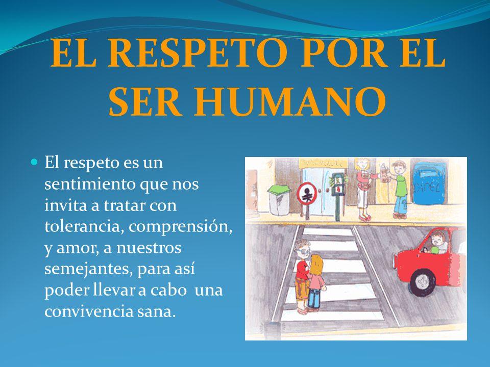 EL RESPETO POR EL SER HUMANO