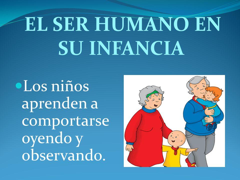 EL SER HUMANO EN SU INFANCIA