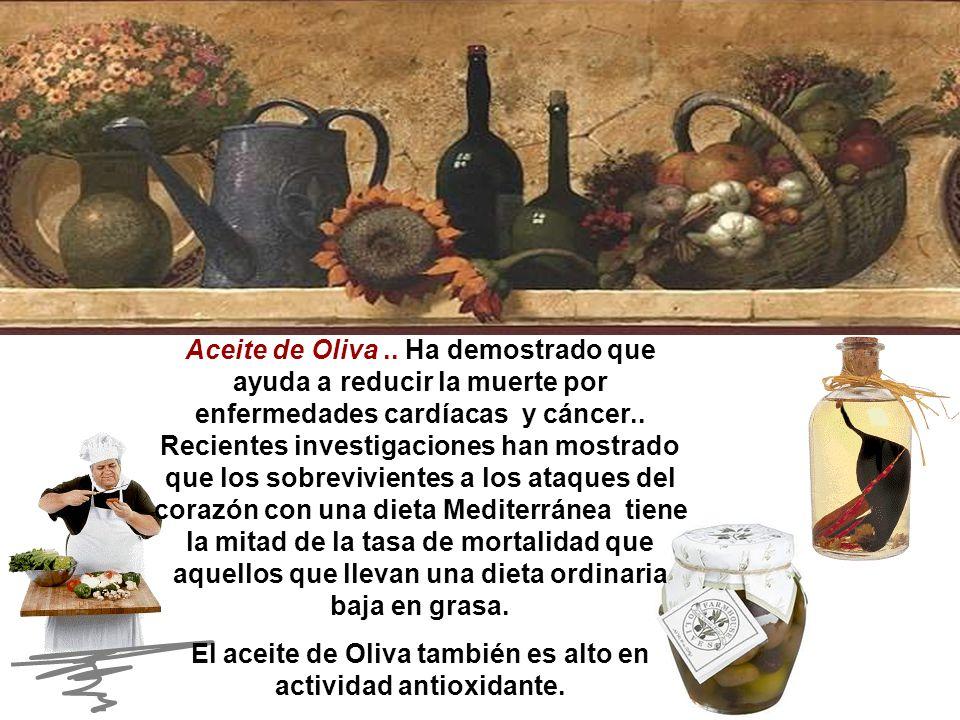 El aceite de Oliva también es alto en actividad antioxidante.