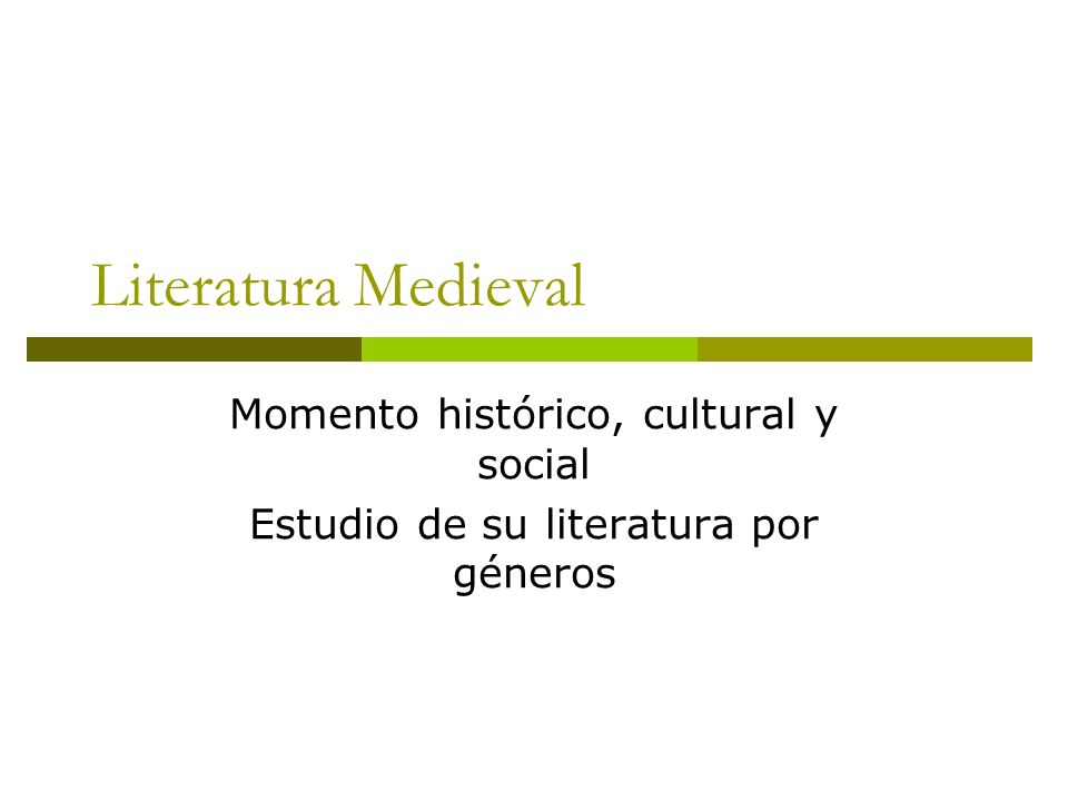 Literatura Medieval Momento histórico, cultural y social