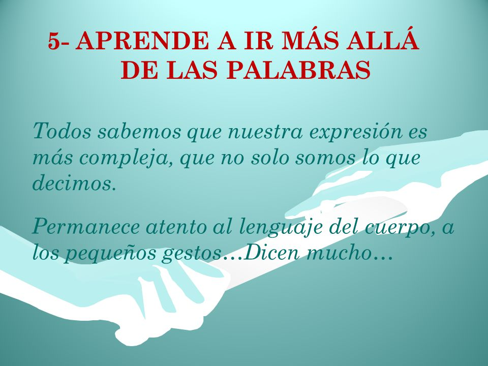 5- APRENDE A IR MÁS ALLÁ DE LAS PALABRAS