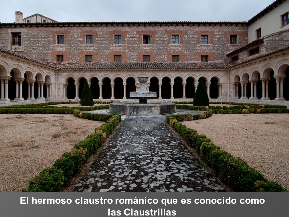 El hermoso claustro románico que es conocido como las Claustrillas