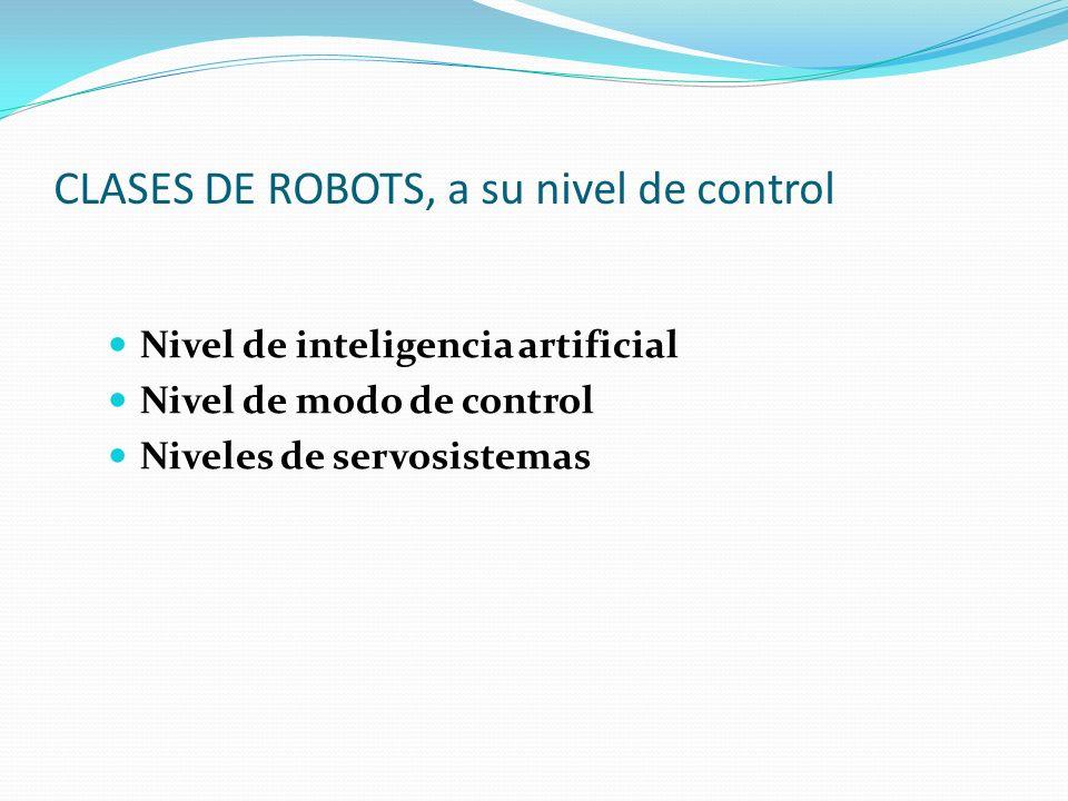 CLASES DE ROBOTS, a su nivel de control