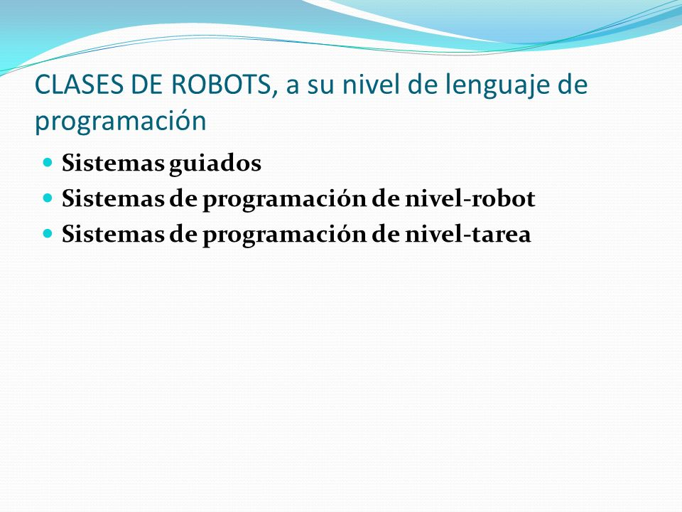 CLASES DE ROBOTS, a su nivel de lenguaje de programación