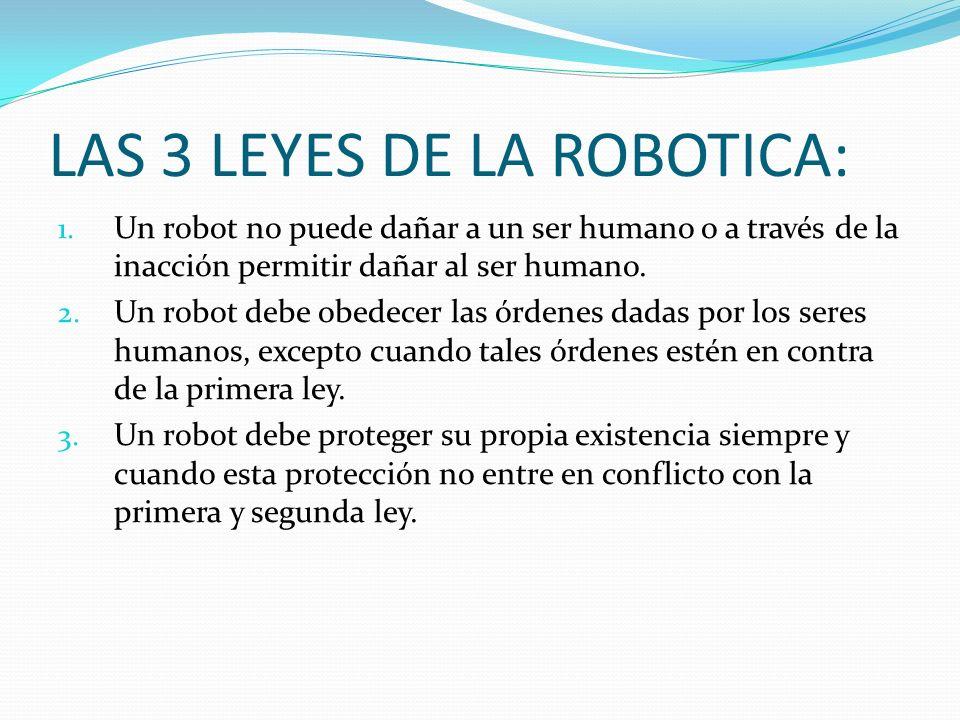 LAS 3 LEYES DE LA ROBOTICA: