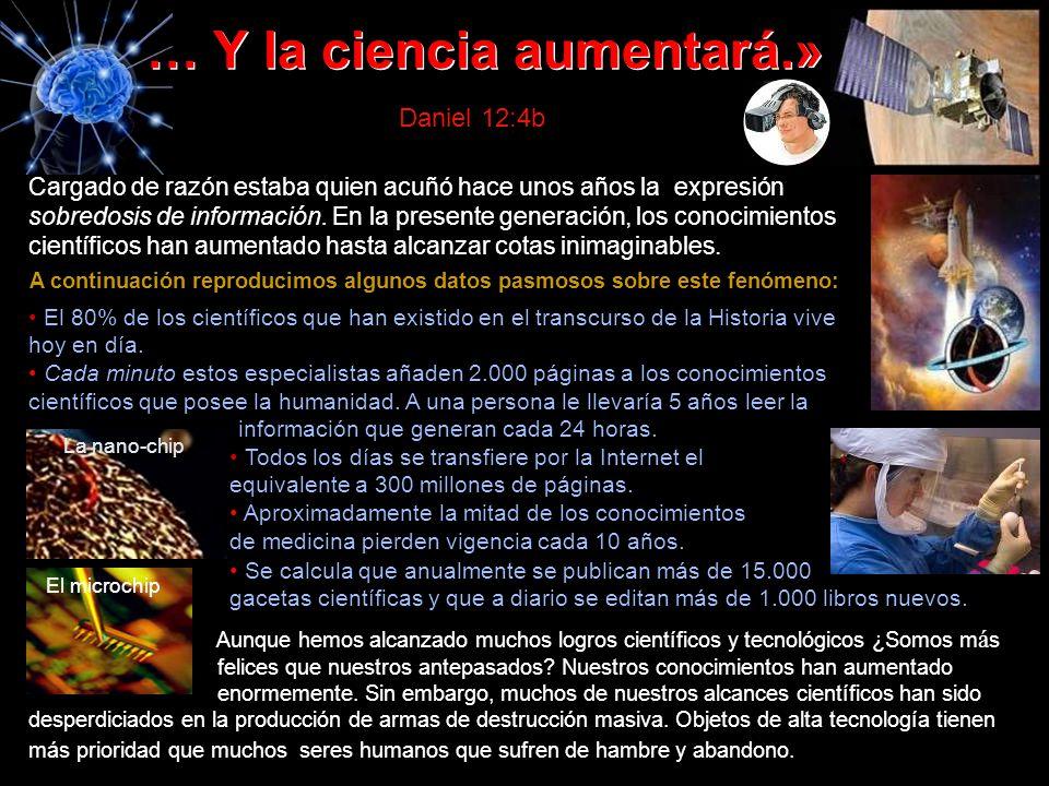 … Y la ciencia aumentará.»