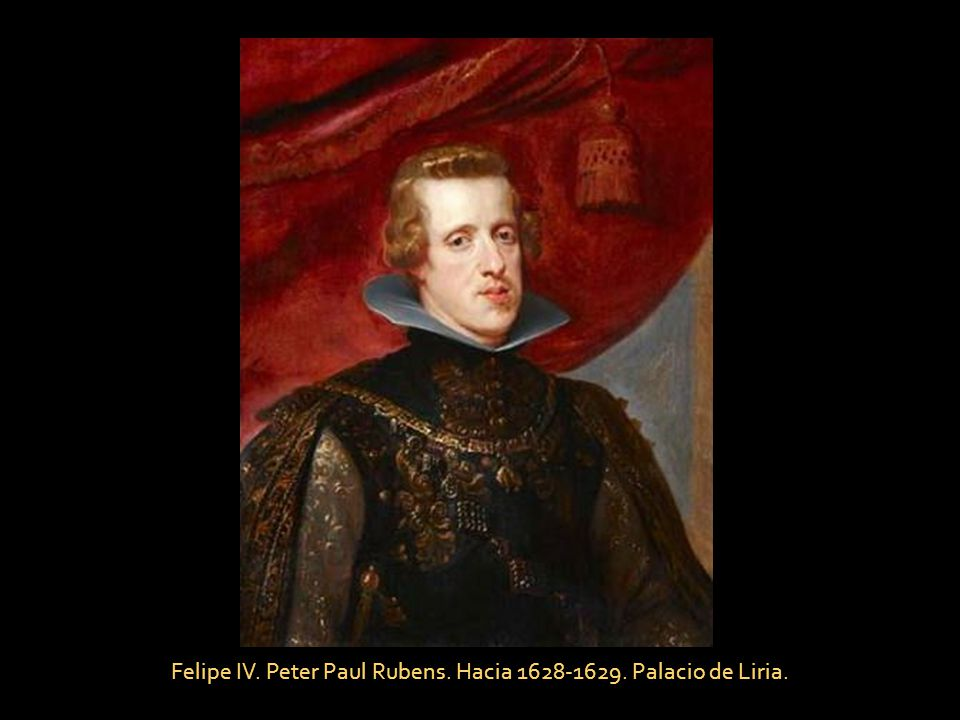 Felipe IV. Peter Paul Rubens. Hacia 1628-1629. Palacio de Liria.