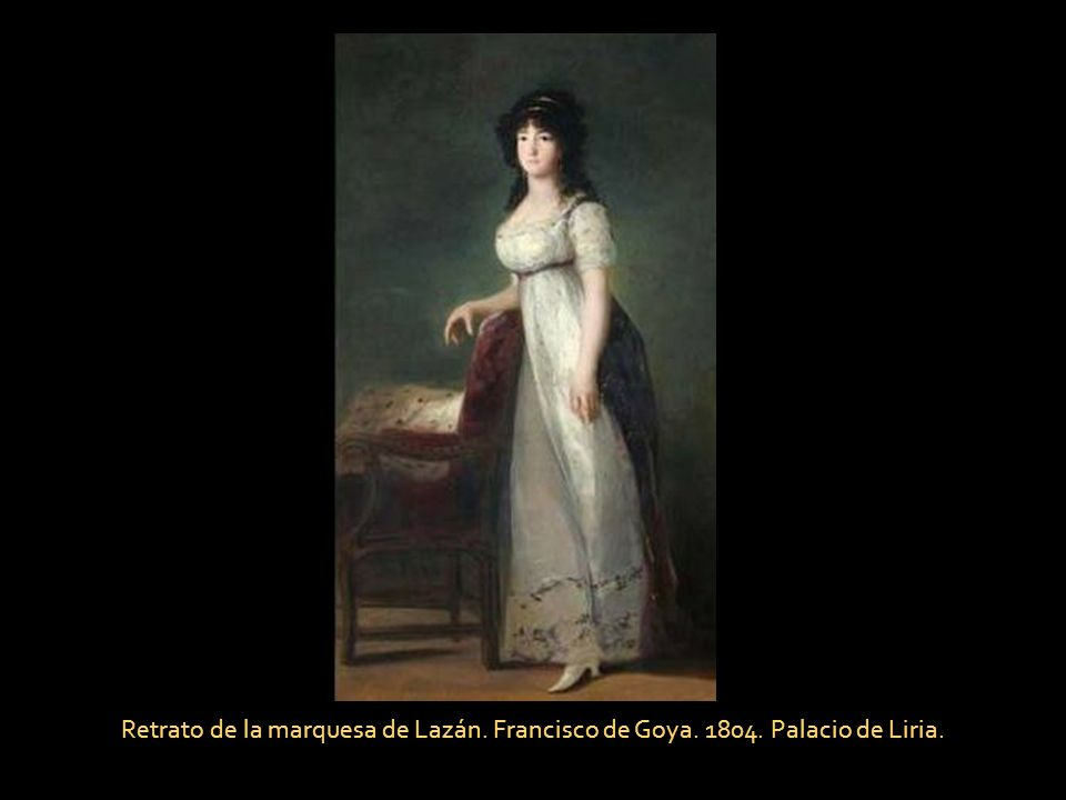 Retrato de la marquesa de Lazán. Francisco de Goya. 1804