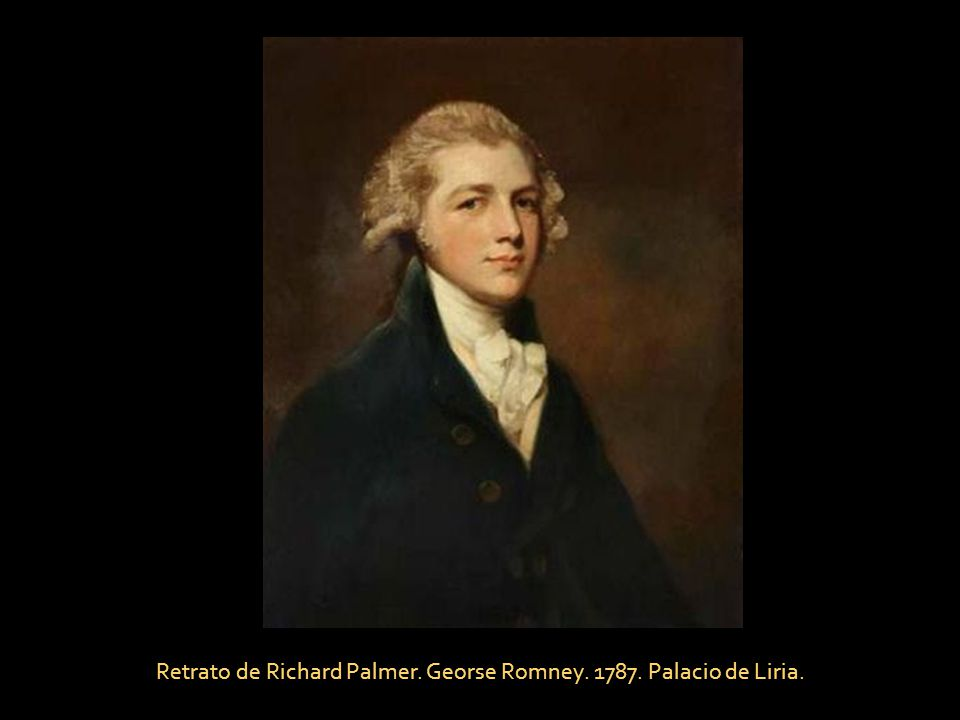 Retrato de Richard Palmer. Georse Romney. 1787. Palacio de Liria.