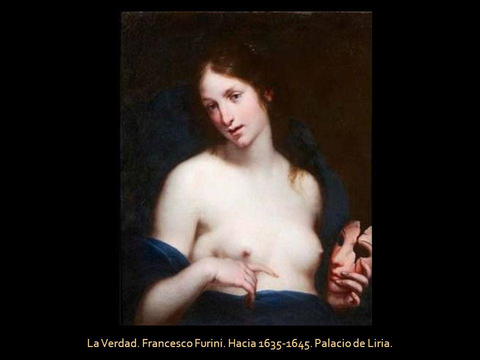 La Verdad. Francesco Furini. Hacia 1635-1645. Palacio de Liria.
