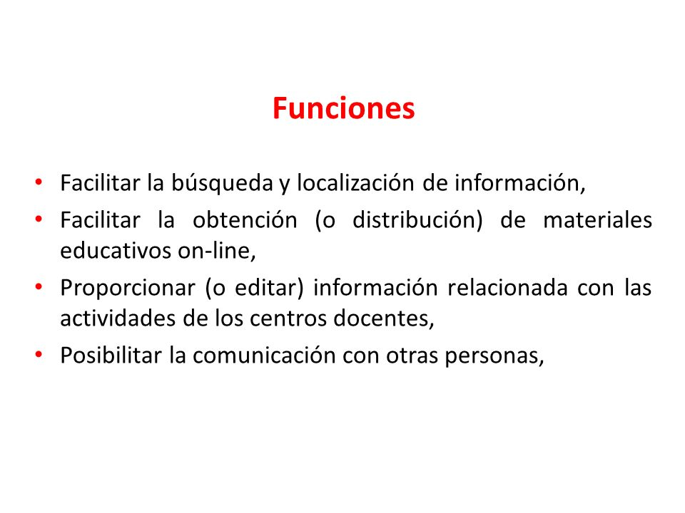 Funciones Facilitar la búsqueda y localización de información,