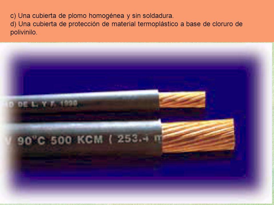 c) Una cubierta de plomo homogénea y sin soldadura.