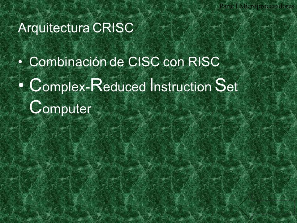 Complex-Reduced Instruction Set Computer