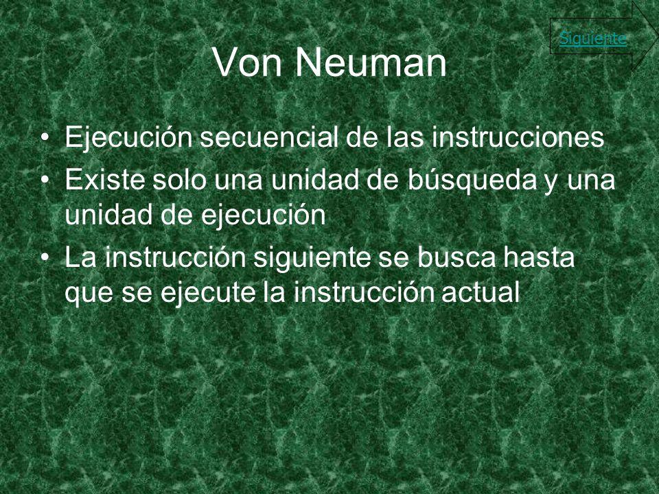 Von Neuman Ejecución secuencial de las instrucciones