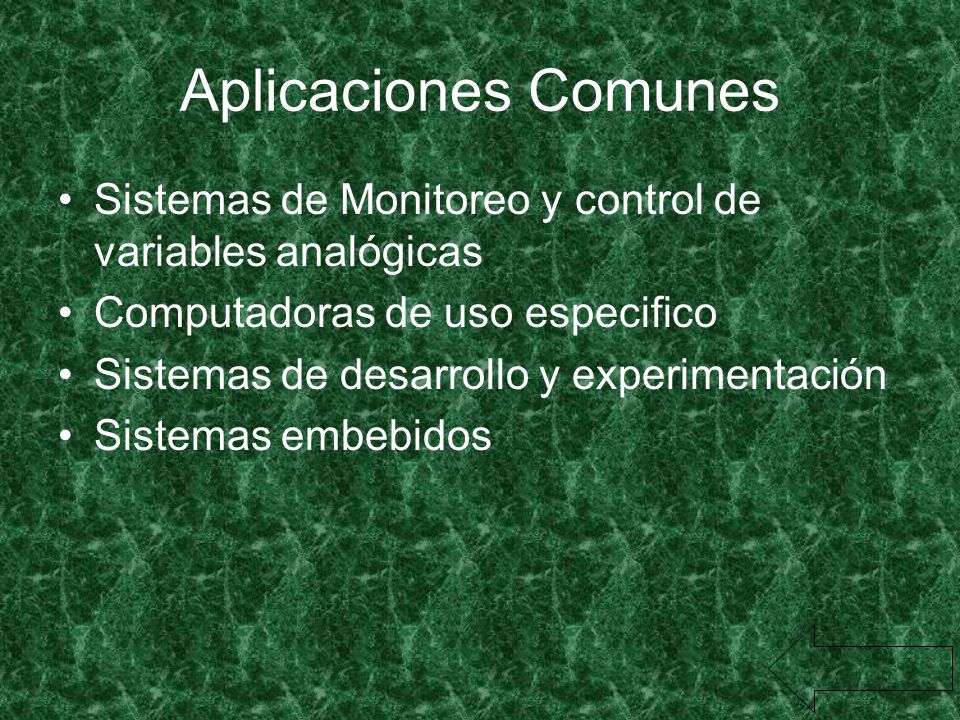 Aplicaciones ComunesSistemas de Monitoreo y control de variables analógicas. Computadoras de uso especifico.