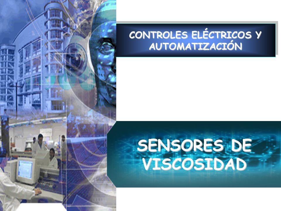 CONTROLES ELÉCTRICOS Y AUTOMATIZACIÓN SENSORES DE VISCOSIDAD