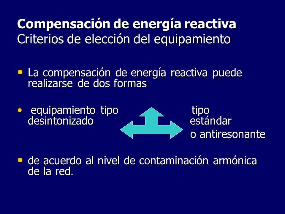 Compensación de energía reactiva Criterios de elección del equipamiento