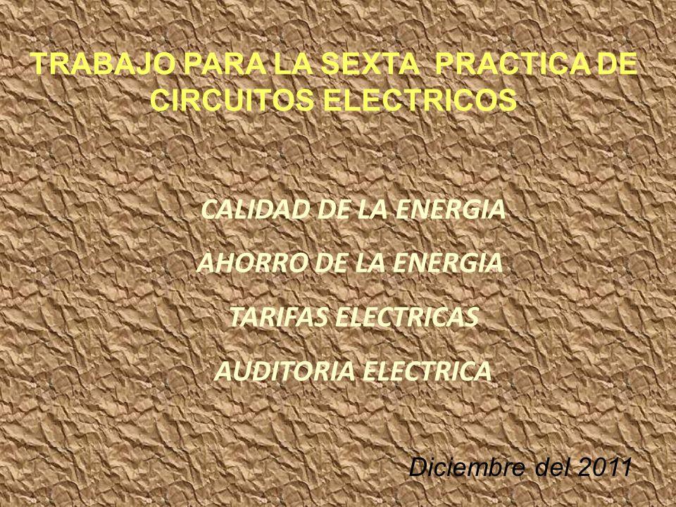 TRABAJO PARA LA SEXTA PRACTICA DE CIRCUITOS ELECTRICOS