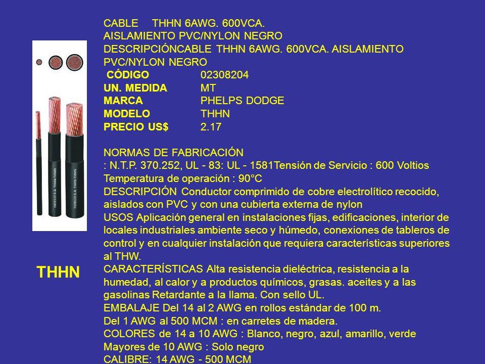 THHN CABLE THHN 6AWG. 600VCA. AISLAMIENTO PVC/NYLON NEGRO