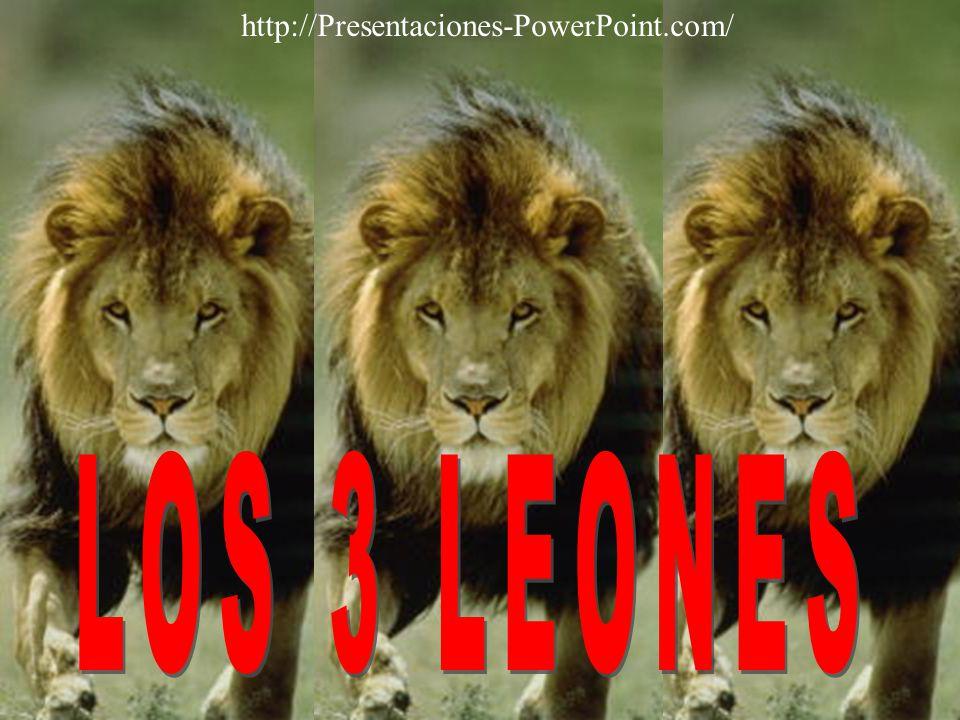 http://Presentaciones-PowerPoint.com/ LOS 3 LEONES
