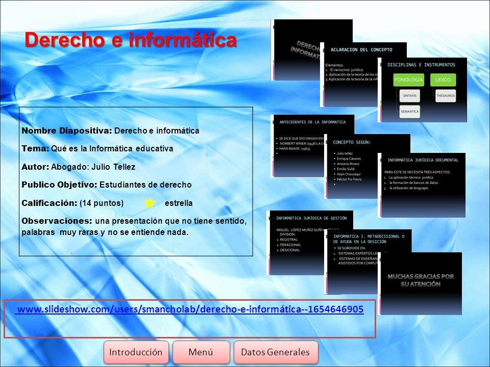 Derecho e informáticaNombre Diapositiva: Derecho e informática. Tema: Qué es la Informática educativa.