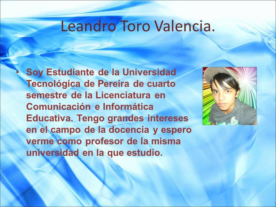 Leandro Toro Valencia.
