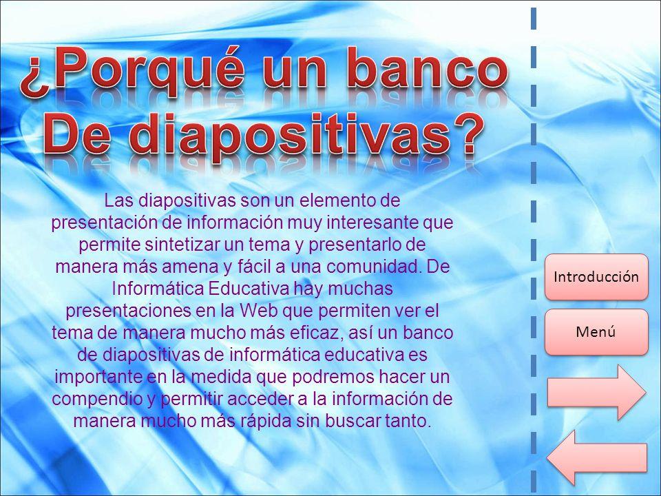 ¿Porqué un banco De diapositivas