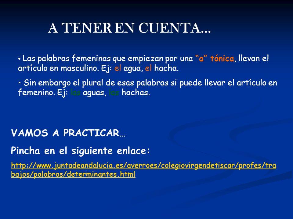 A TENER EN CUENTA… VAMOS A PRACTICAR… Pincha en el siguiente enlace: